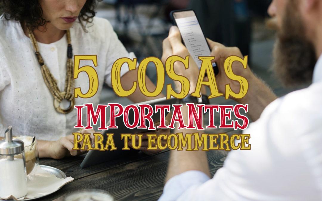 5 cosas importantes para tu ecommerce
